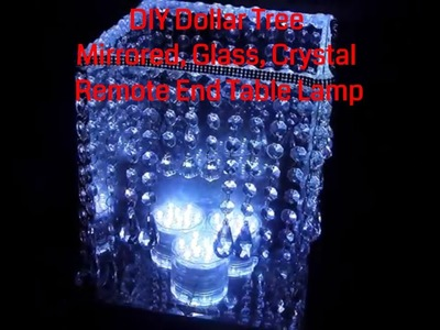 DIY Dollar Tree Mirrored Glass Crystal Remote operated End Table Lamp