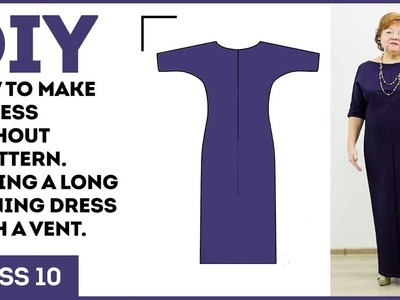 DIY: How to make a dress without a pattern. Sewing a long evening dress with a vent.