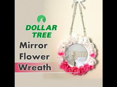 Dollar Tree DIY Mirror Flower Wreath Cheap & Easy $6