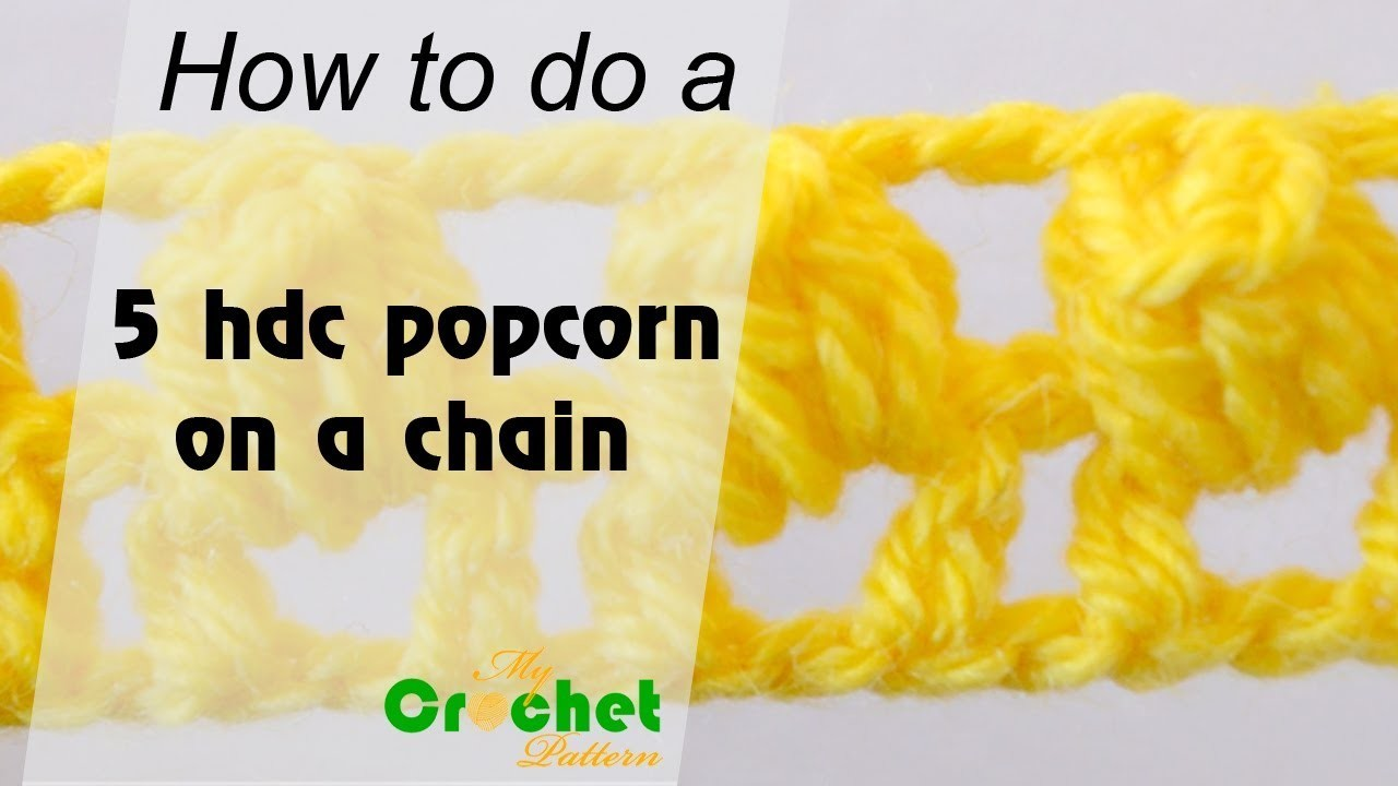 How to do a 5 half double crochet popcorn on a chain - Crochet for beginners