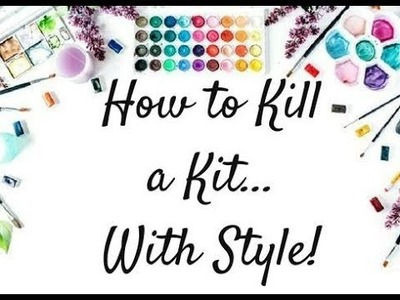 How to Kill A Kit With Style: June Kit Share