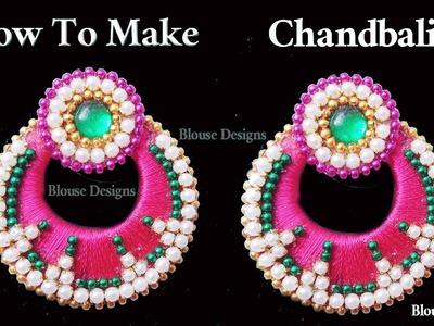 How to make Chandbali Silk Thread Earrings at Home | making Designer Bridal ear rings
