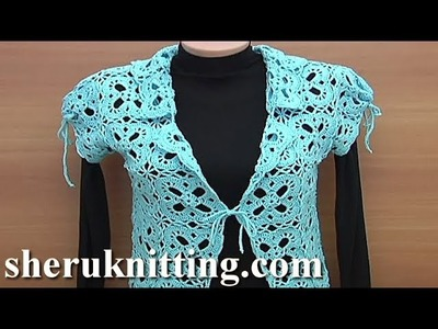 How to Make Crochet Bolero Jacket Tutorial 26 Part 3 of 3