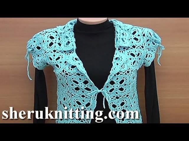 How to Make Crochet Bolero Jacket Tutorial 26 Part 3 of 3