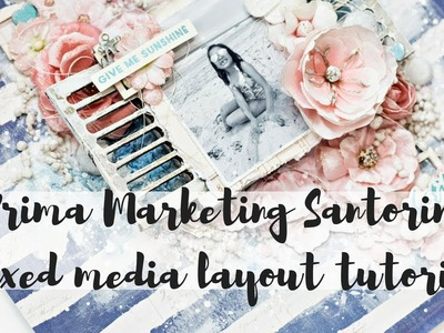 Prima Santorini mixed media layout | How to make a mixed media layout
