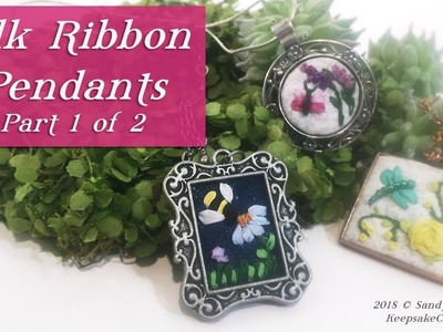 Silk Ribbon Jewelry-It's Easier Than You Think! Simple Embroidery Pendants, Tutorial Pt 1 of 2