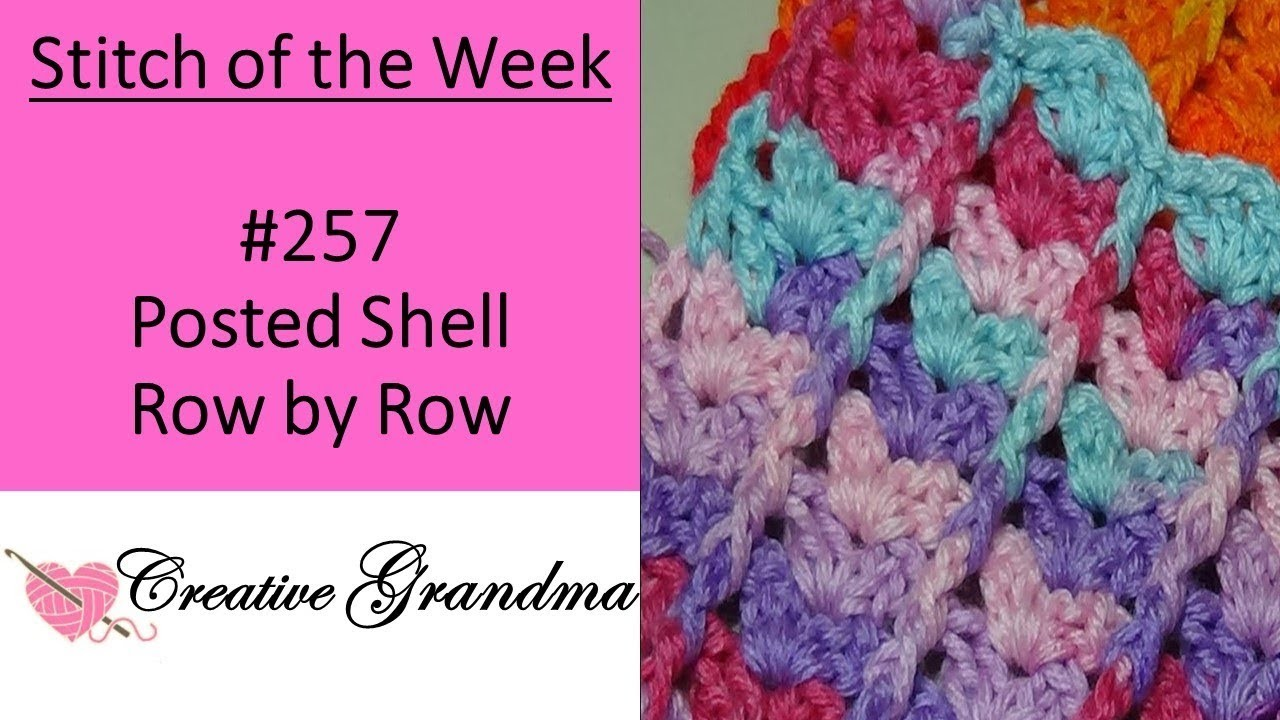 Stitch of the Week # 257 Posted Shell Row by Row - Crochet Tutorial