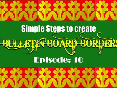Episode 10: Simple steps to create BORDERS for Bulletin boards in school