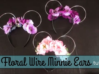 Floral Wire Minnie Ears Tutorial