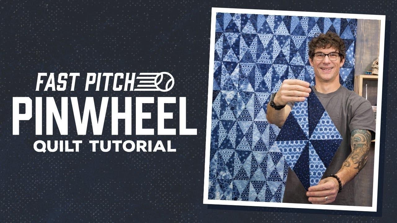 """Make a """"Fast Pitch Pinwheel"""" Quilt with Rob"""