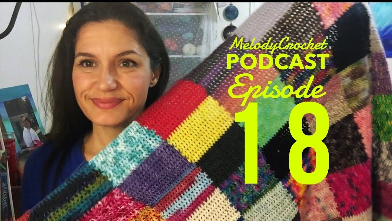 MelodyCrochet Podcast Episode 18 - Ready for 2018!