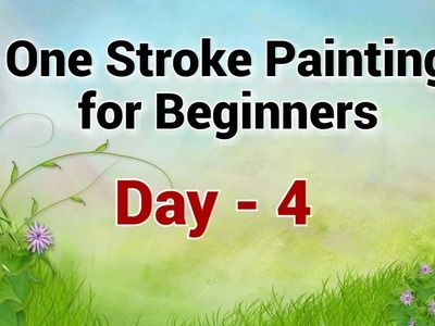 One Stroke Painting for Beginners - Day 4 | My Painting Tips