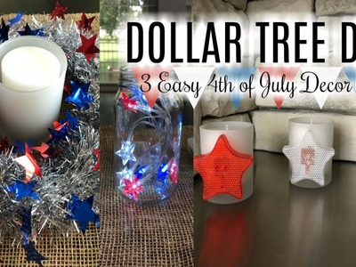 DOLLAR TREE DIY | 3 SIMPLE 4th of JULY HOME DECOR IDEAS | Series 1