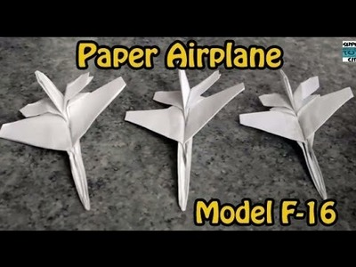 How To Make a Paper Airplane Model F-16 Step By Step - Extended Version