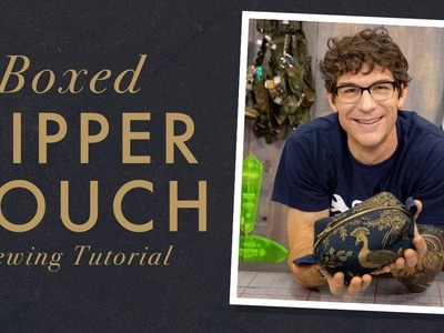 Make a Boxed Zipper Pouch with Rob!
