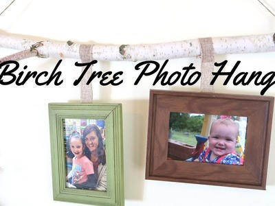 RUSTIC DIY PHOTO HANGER | BIRCH TREE DIY | PHOTO BIRCH TREE HANGER | BUDGET FRIENDLY