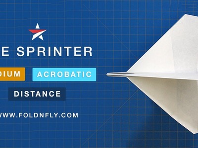 ✈ The Sprinter Acrobatic Paper Airplane - Tricky to Throw! - Fold 'N Fly