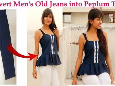 DIY: Convert. Recycle. Reuse Men's Old Jeans into Peplum Top | Diy Girl's Denim Top