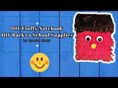 DIY Notebook. Fluffy Notebook-- DIY Back To School Supplies.