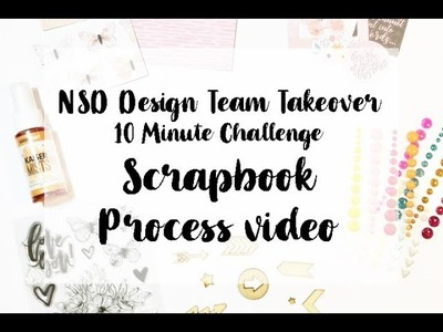 NSD DT Takeover - 10 minute challenge - Scrapbook layout process video