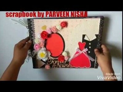 SCRAPBOOK || ANNIVERSARY || BIRTHDAY|| LOVE || BEST GIFT|| IDEA|| FOR COUPLE. made by PARVEEN NISHA
