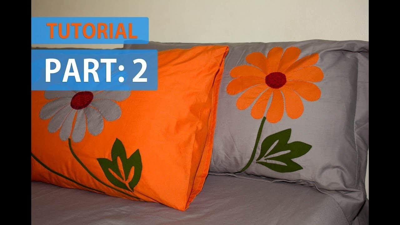 TUTORIAL 2: Applique (Aplic) Work Design: Hand Made Bed Sheet and Pillow Covers