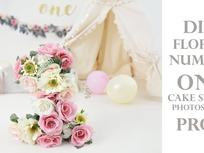 DIY Floral Number ONE - Photoshoot prop for a Cake Smash Session