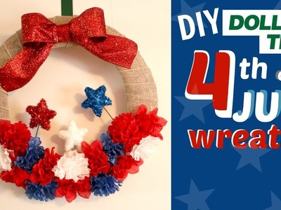 Dollar Tree Fourth Of July Wreath   DIY Red White and Blue Decor   Patriotic Door Decor