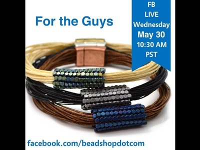 FB Live beadshop.com  For The Guys with Kate and Emil