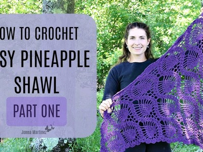 How To Crochet Easy Pineapple Shawl Part 1