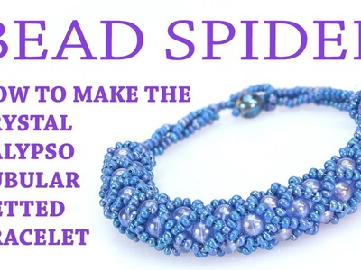 How To Make The Crystal Calypso Tubular Netted Bracelet.