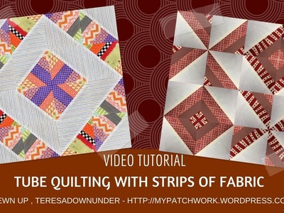 Two blocks using tube quilting with fabric strips - video tutorial