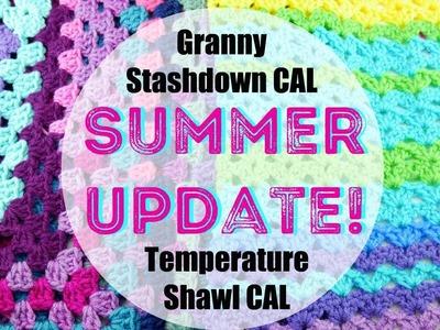 Temperature Shawl CAL & Granny Stashdown CAL-Summer Updates!