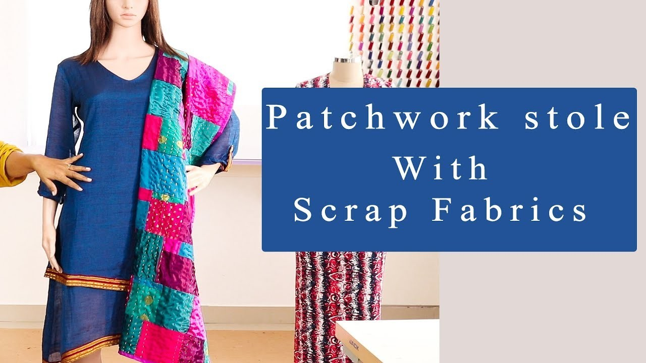 Class 56: What to do with Scrap fabrics? [DIY] - PATCHWORK STOLE