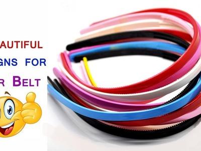 DIY.  5 Beautiful designs for hair band.hair belt