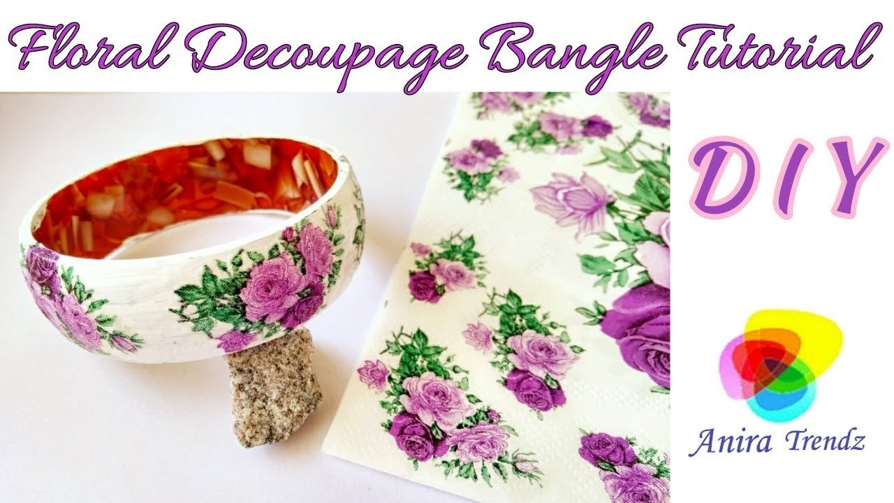 DIY How to make floral bangle at Home. Tissues Napkins Decoupage Flower Bangle Tutorial