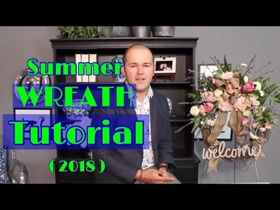 Easy DIY Wreath. Summer  Wreath Tutorial. How To Make A Silk Flower Wreath (2018)