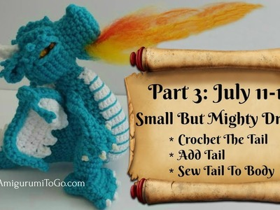 Crochet Along Small But Mighty Dragon  Introduction For Part 3 Of CAL