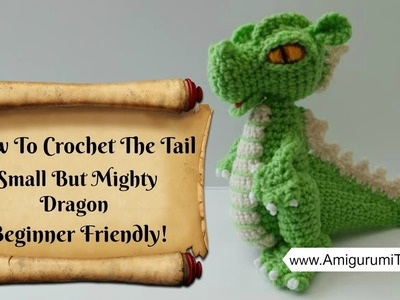 Crochet Along Small But Mighty Dragon Part 5 How to Crochet The Tail