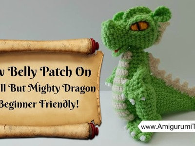 Crochet Along Small But Mighty Dragon Part 4 How To Sew The Belly Patch & Body Together