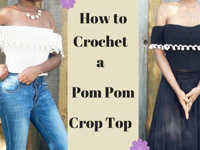 How to Crochet a Pom Pom Crop Top. Easy and Beginner Friendly   Summer Yarn Series