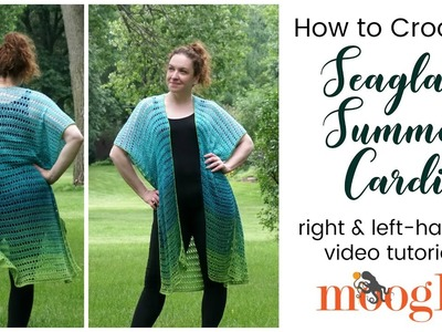 How to Crochet: Seaglass Summer Cardi (Right Handed)