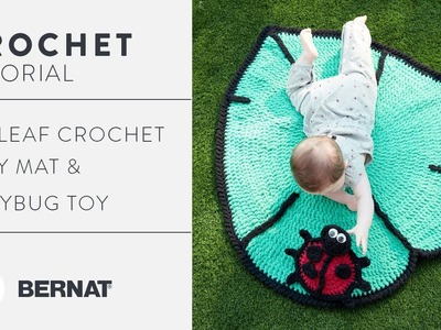 How to Crochet the Lil' Leaf Play Mat and Lady Bug Toy