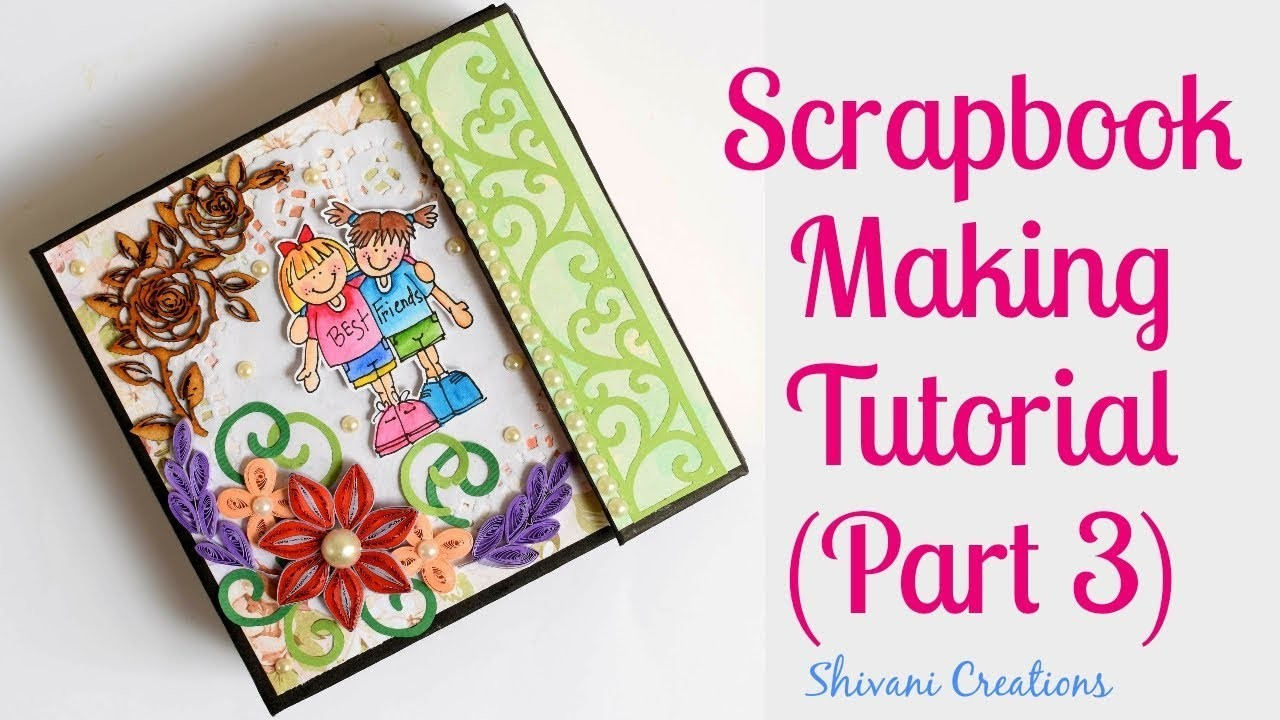 How to decorate Scrapbook. DIY Scrapbook Tutorial Part Three. Quilled Friendship Day Scrapbook