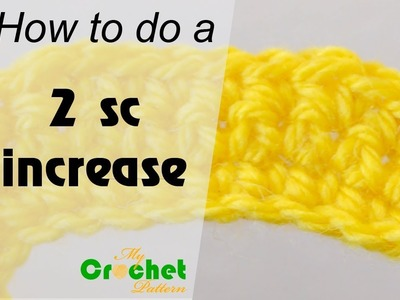 How to do a 2 single crochet increase - Crochet for beginners
