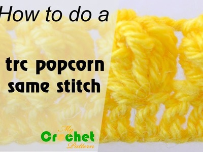 How to do a 5 treble crochet popcorn in same stitch - Crochet for beginners