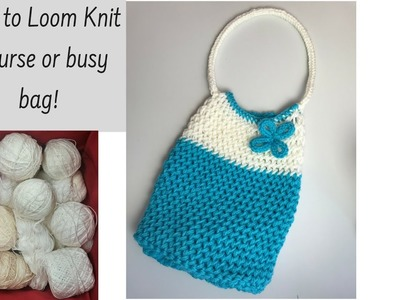 How to Loom Knit a Purse