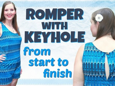 DIY Romper with Keyhole | How to Sew a Romper from Scratch