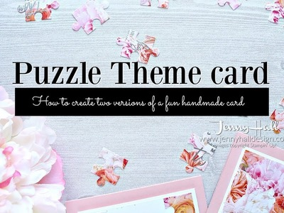 How to create two versions of a puzzle card using Stampin Up products with Jenny Hall