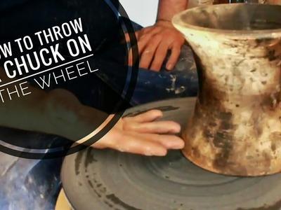 How to Throw a CHUCK on the wheel